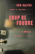 Coup de Foudre: A Novella and Stories